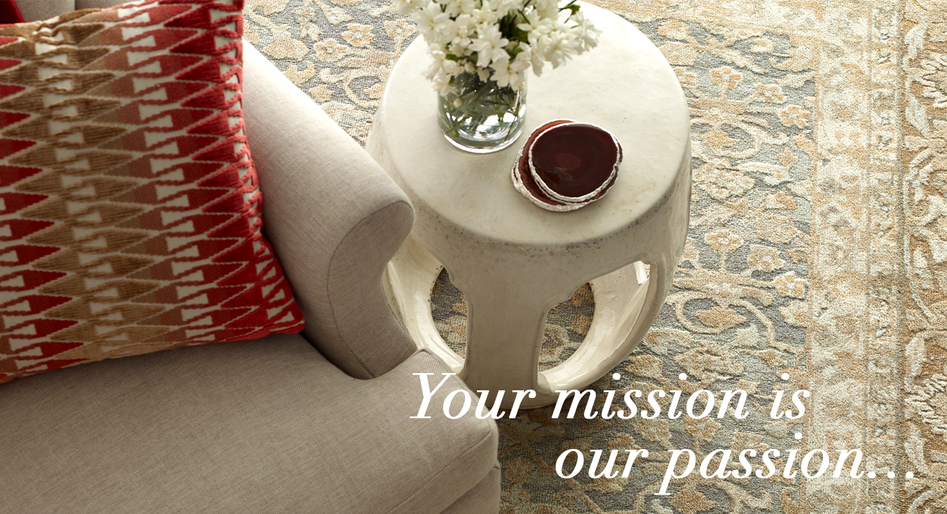 Your mission is our passion